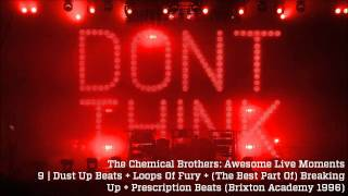 Dust Up Beats + Loops Of Fury + Prescription Beats - The Chemical Brothers Awesome Live Moments