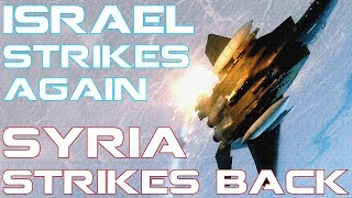 Israel Strikes again! Syria Strikes back #NoBSnews