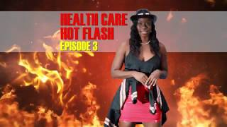 Health Care Hot Flash - Episode 3