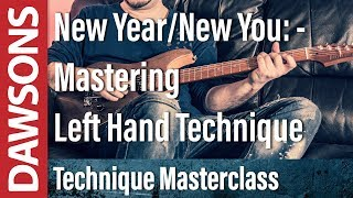 Mastering Left Hand Technique - New Year/New You