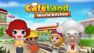Cafeland World Kitchen - Available on Google Play and App Store!
