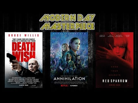 Annihilation, Red Sparrow & Death Wish Movie Reviews