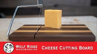 Woodworking: Cheese Cutting Board
