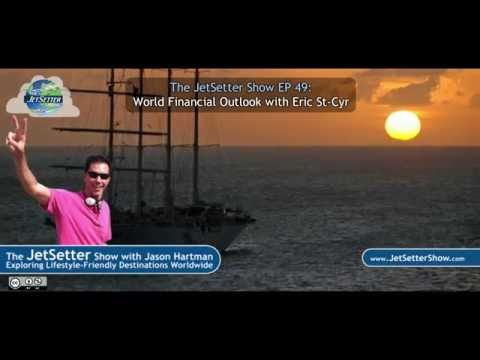 The JetSetter Show EP 49 Eric St-Cyr: World Financial Outlook