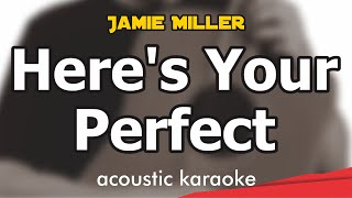 Jamie Miller - Here's Your Perfect (acoustic karaoke lyrics instrumental cover)