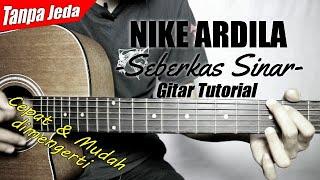 Download lagu (Gitar Tutorial) NIKE ARDILA - Seberkas Sinar (Tanpa Jeda) |Mudah & Cepat dimengerti untuk pemula