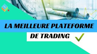La MEILLEURE PLATEFORME de trading ?