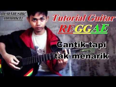 Cara bermain Guitar Reggae Lagu Cantik tapi tak menarik