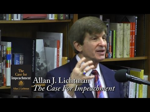 "Allan J  Lichtman, ""The Case For Impeachment"""