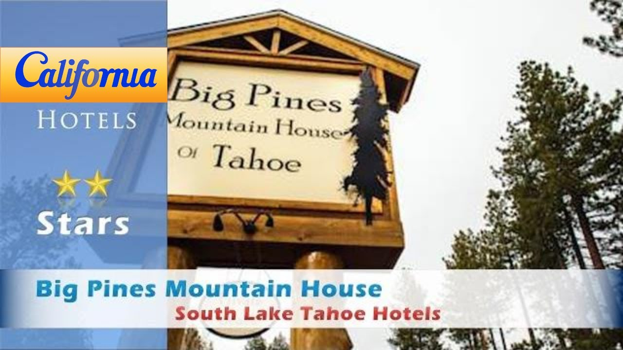 big pines mountain house south lake tahoe hotels. Black Bedroom Furniture Sets. Home Design Ideas