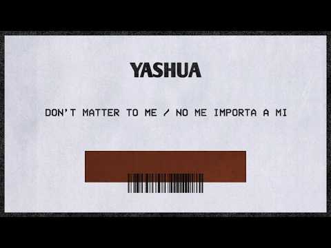Yashua - Don't Matter To Me / No Me Importa A Mi (Drake & Michael Jackson Remix) [Spanish Version]