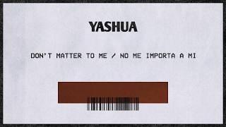 Baixar Yashua - Don't Matter To Me   No Me Importa A Mi (Drake & Michael Jackson Spanish Remix)