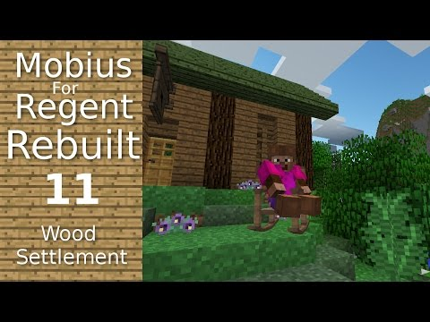 Mobius For Regent Rebuilt: 11 - Wood Settlement - Fishers Hut - Minecraft