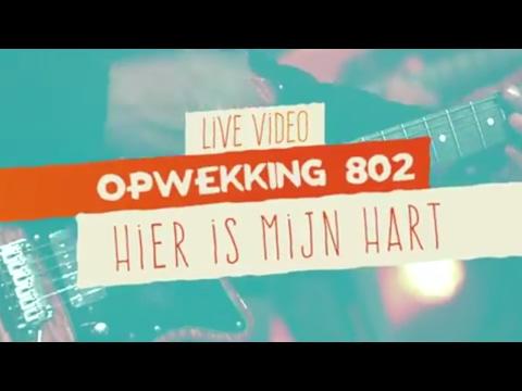Opwekking 802 - Hier Is Mijn Hart, Heer - CD41 - (live video)