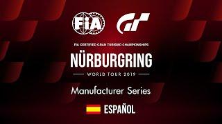 [Español] World Tour 2019 - Nürburgring | Manufacturer Series