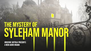 The Mystery of Syleham Manor - Trailer