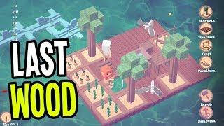 MY LITTLE LOVE RAFT - Last Wood Gameplay (Raft Survival Sandbox)