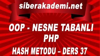 OOP – Nesne Tabanlı Php – Hash Metodu – Ders 37