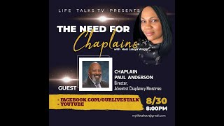 Life Talks Tv- The Need for Chaplains with Chaplain Paul Anderson. Director, ACM, NAD.