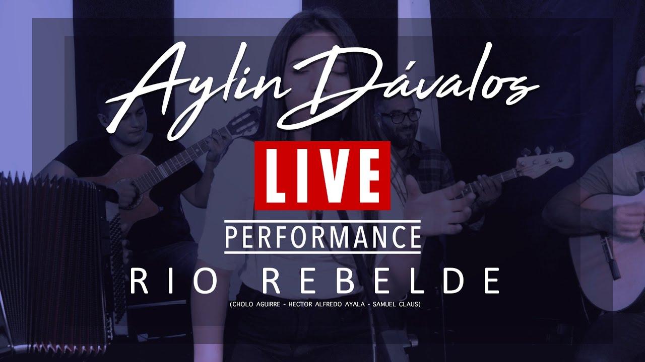 Rio Rebelde - Chamame | Aylin Dávalos - Live Performance