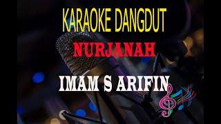 Karaoke Nurjanah - Imam S Arifin (Karaoke Dangdut Tanpa Vocal)