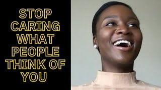 STOP CARING WHAT OTHERS THINK | DESHAUNA BARBER
