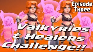 Valkyrie Healers Challenge Ep 3 - Clash of Clans