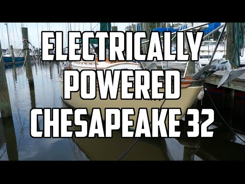 Sail Life - An electrically powered Chesapeake 32 (sailboat)
