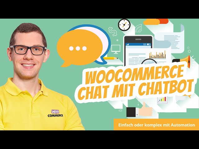 WooCommerce Chat / ChatBot / Live Chat 🗣  einfach oder mit Online-Marketing-Automation