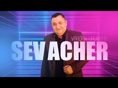 Vardan Urumyan - Sev Acher | Premiere 2020