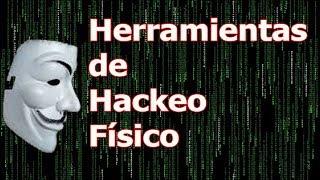 Las Herramientas de Hackeo físico