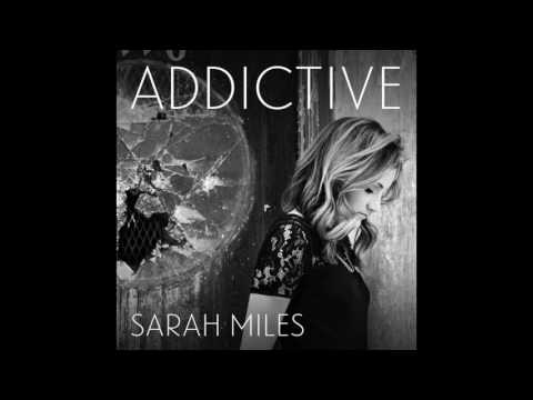 Addictive, Original by Sarah Miles