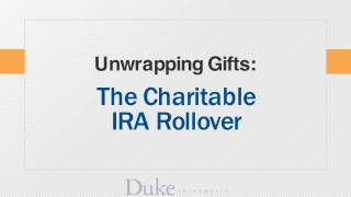 Unwrapping Gifts: The Charitable IRA Rollover