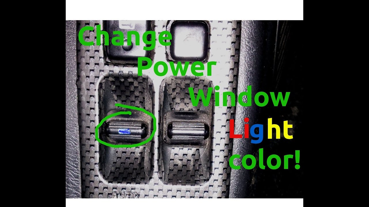 Changing Your Power Window Switch Led Color Youtube