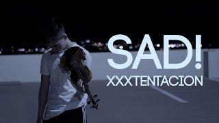 SAD! - XXXTENTACION - Violin Cover   (ItsAMoney Violin)