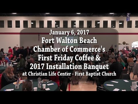 January 2017 First Friday Coffee & Installation Banquet - Fort Walton Beach Chamber of Commerce