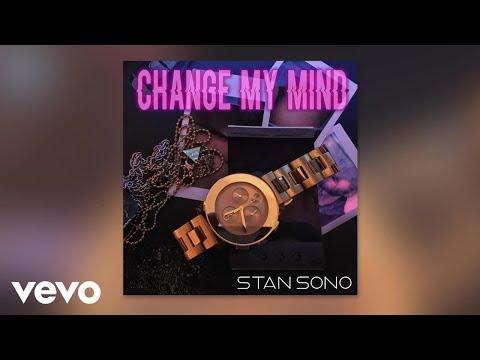 Stan Sono - Change My Mind (Audio)