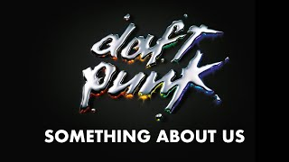 Daft Punk - Something About Us (Official audio)