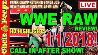 🔴 WWE RAW 1/1/2018 FULL SHOW REVIEW! Highlights HD Results Chris Peepz Reactions! Lesnar wrestling