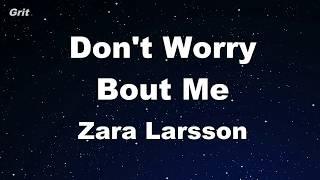 [3.29 MB] Don't Worry Bout Me - Zara Larsson Karaoke 【No Guide Melody】 Instrumental