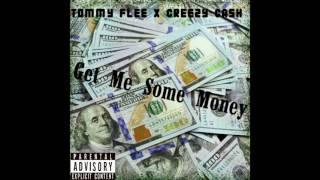 Video Tommy Flee X Creezy Cash - Get Me Sum Money download MP3, 3GP, MP4, WEBM, AVI, FLV September 2017