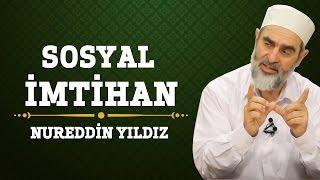199) Sosyal İmtihan - Nureddin Yıldız - (Hayat Rehberi) - Sosyal Doku Vakfı