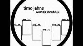 Timo Jahns - Wubb Die Klick Die