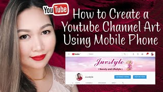 HOW TO CREATE A YOUTUBE CHANNEL ART USING MOBILE PHONE | TAGALOG 🇵🇭