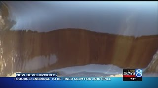 Source: Enbridge to be fined $62M for 2010 spill