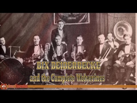 The Wolverines Ft. Bix Beiderbecke - The Complete Wolverines