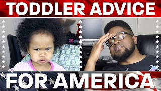 Toddler Advice for America