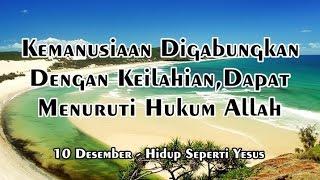 (e-Devotional) Kemanusiaan Digabungkan Dengan Keilahian, Dapat Menuruti Hukum Allah - 10 Desember