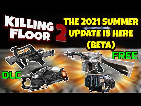 Killing Floor 2 | THE SUMMER UPDATE IS OUT!  Is It Any Good Though? New Map And 4 Weapons Showcase!