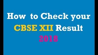 how to check cbse 12/cbse 10 result online 2018 | cbseresults.nic.in
